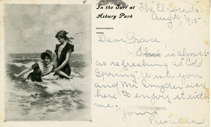 "Postcard showing two women in bathrobe in the sea on the left, with note dated ""The ""El Dorado"" August 30, 1905"" with the text ""Dear Grace, This is almost as refreshing as ""Cold Spring."" Wish you and Mr. Snyder were here to enjoy it with me. Yours, Priscilla"